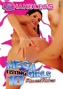 Mega Fisting Girls 10 - Piss and Fist me