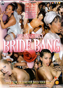 Drunk Sex Orgy - Bride Bang