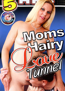 Moms Hairy Love Tunnel